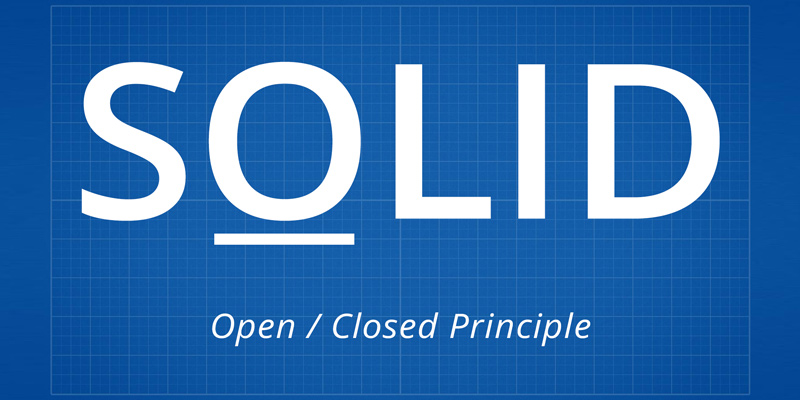 SOLID, Part 2: Open / Closed Principle
