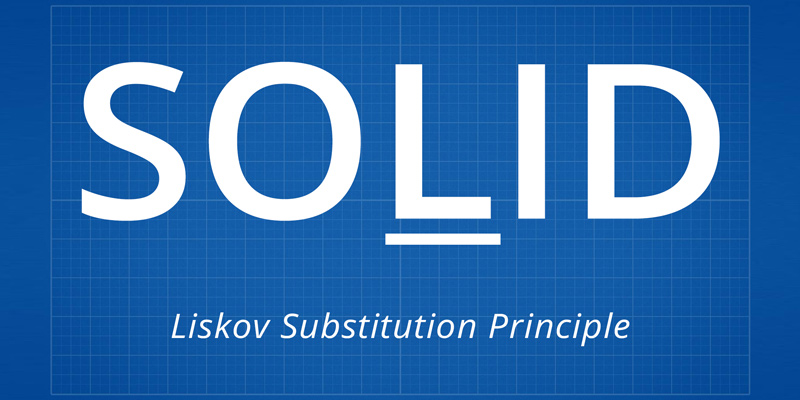 SOLID, Part 3: Liskov Substitution Principle