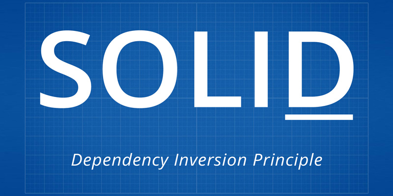 SOLID, Part 5: Dependency Inversion Principle