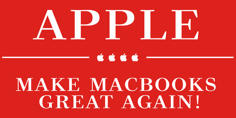 Apple: Make MacBooks Great Again