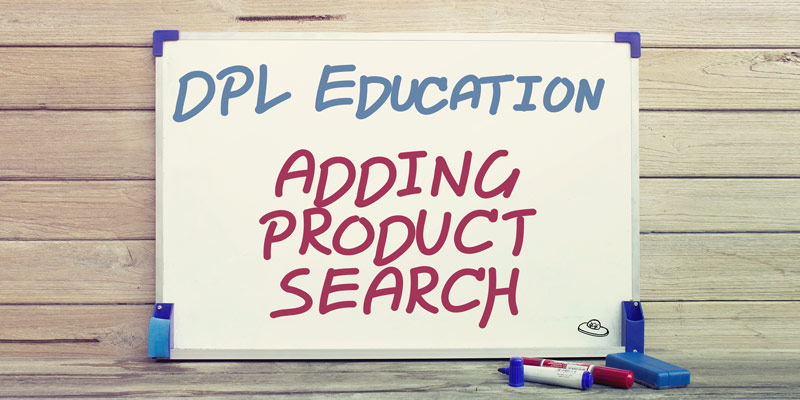DPL Education – Adding Product Search