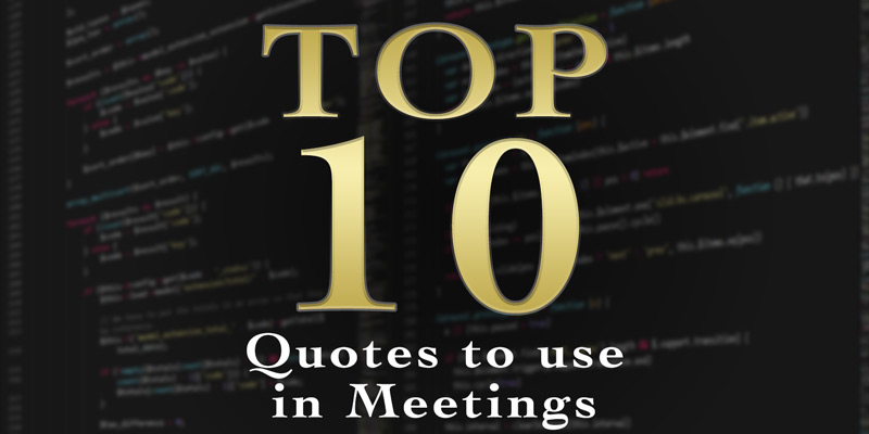 Top 10 Quotes to Use in Meetings