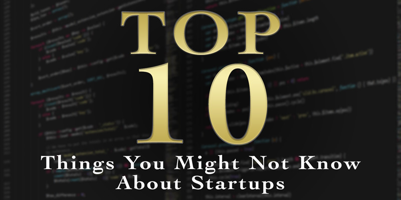 Top Ten Things You Might Not Know About Startups