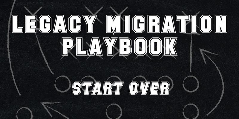 Legacy Migration Playbook – Start Over