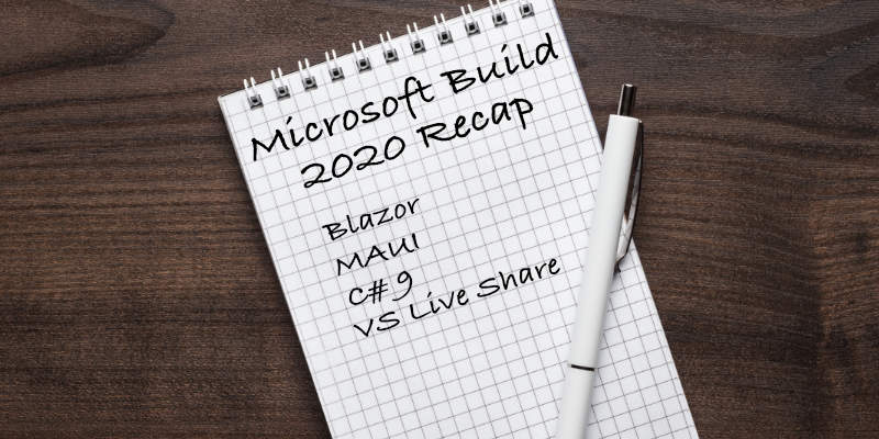 Microsoft Build 2020 Recap