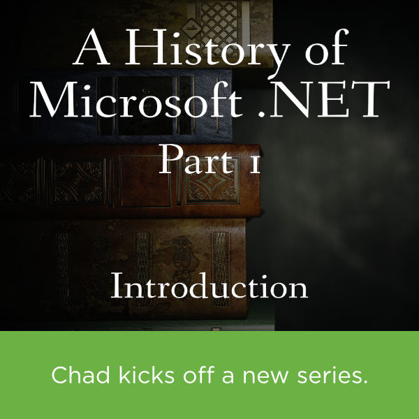 A History of Microsoft .NET, Part 1: Introduction